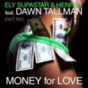 Ely Supastar & Henry L Ft. Dawn Tallman - Money For Love (Milk & Sugar Club Mix)