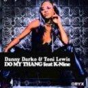 Danny Darko & Toni Lewis feat. Knine - Do My Thang (Instrumental Mix)