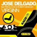 Jose Delgado - Virginn feat. Priscila Due & Robert Mendoza (Vocal Mix)