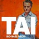 TAI - Big Bass Drum (Bart B More remix)