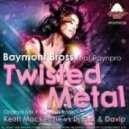 Baymont Bross - Twisted Metal (Original Mix)