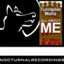 Turntable Mafia - All About ME (Original Mix)