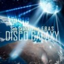 Seb Skalsky feat. E.B.A.S. - Disco Galaxy (Dubstrumental Mix)