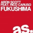 Aron Scott - Fukushima - Original Mix