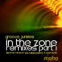 Groove Junkies - In The Zone Remixes Part 1 (Dave Doyle Remix)