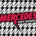 Mercedes - Shock Absorber (Tonka\'s Hypermodern Disco mix)
