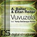 A.Balter & Eitan Reiter - Vuvuzela (Tomy Declerque Remix)