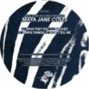 Maya Jane Coles - What They Say (Original Mix)