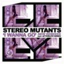 Stereo Mutants Ft Jannae Jordan - I Wanna Go (Mr. Moon Re-Touch Remix)