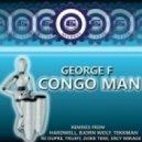 George F - Congo Man - Truati Remix