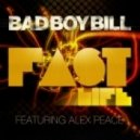 Bad Boy Bill feat. Alex Peace - Fast Life (Tocadisco Remix)
