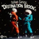 Julian Sanza - Having Fun (Destination Moon Remix)
