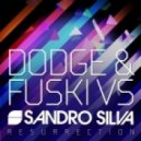 Sandro Silva - Resurrection (Dodge & Fuski Remix)