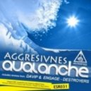 Aggresivnes - Avalanche (Original Mix)