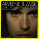Arveene & Misk feat. Aaron Smyth - Love Money Music Body (Evil Nine Vocal Mix)