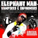 Elephant Man, Liondub, Tester - Vampires & Informers (Liondub & Tester\'s BK Jungle Mix)