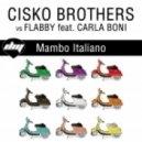 Cisko Brothers, Flabby, Carla Boni - Mambo Italiano (David Jones vs Ron May Remix)