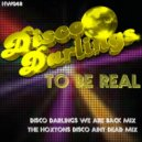 Disco Darlings - To Be Real (Disco Darlings We Are Back Mix)