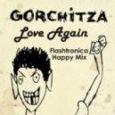 Gorchitza - Love Again (Flashtronica Happy mix)