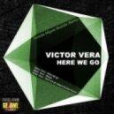Victor Vera - Here We Go - Miguel Bastida Remix