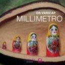 Dr. Varicap - Millimetro (Egoism Remix)