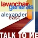 LawnChair Generals & Alexander East - Talk To Me (Giom\\\'s Mix)