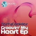 Tasty Cookies - Groovin' My Heart  (Original Mix)