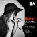 Ghosts Of Venice - Her (Mix Chopin Remix)