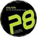 AnGy KoRe - So Far So Good (Yan Oxygen Remix)