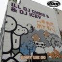 DJ Icey, Ill DJ Chris B - What We Do - Original Mix