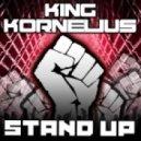 King Kornelius - Stand Up (Original Mix)
