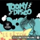 Toomy Disco - Le Baton