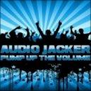 Audio Jacker - Pump Up The Volume (Original Mix)