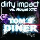 Dirty Impact & Royal XTC -  Tom\'s Diner (Lissat & Voltaxx Remix)