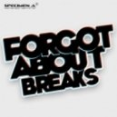 Specimen A - Forgot About Breaks - Original Mix