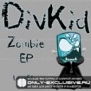 Divkid  - Zombie (Has! Remix)