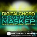 Digitalchord  - Cover My Mask (Original Mix)