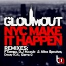 Gloumout - NYC Make It Happen (DJ Maxsie & Alex Speaker Remix)