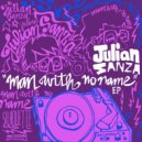 Julian Sanza - Man With No Name (Original Mix)
