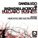 Balthazar & Dandi & Ugo & Jackrock - Bulgaro Business (Sisko Electrofanatik Remix)