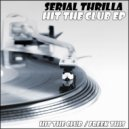 Serial Thrilla - Freak This (Original Mix)
