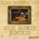 Lo-Fidelity Allstars - Disco Machine Gun (High Rankin Remix)