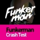 Funkerman - Crash Test (Original Mix)