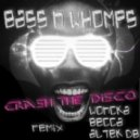Bass N Whomps - Crash The Disco (Becca Remix)