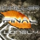 X-Killer - Lonely...(Final version)