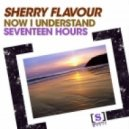 Sherry Flavour  - Now I Understand (Eivissa Mix)