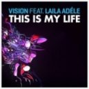 Vision ft. Laila Adele - This Is My Life (Wayne & Woods Remix)