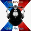 Troublegum - This Is The Law (Specimen A Remix)
