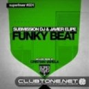 Submission DJ, Javier Elipe - Funky Beat (Original Mix)