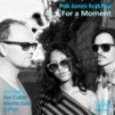 Pak Jones Ft. Nia - For A Moment (David Doyle Remix)